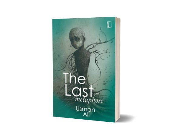 The Last Metaphor A Three-Act Play By Usman Ali