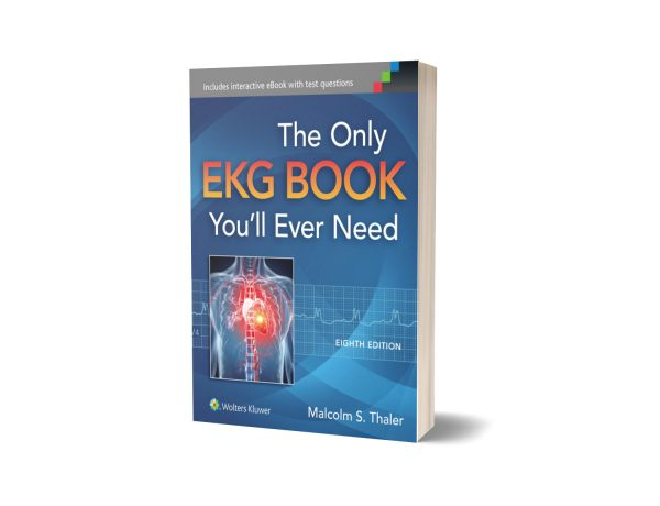 The Only EKG Book You'll Ever Need Eighth Edition