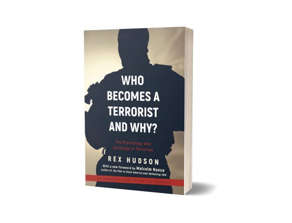 Who Becomes a Terrorist and Why? By Rex A. Hudson