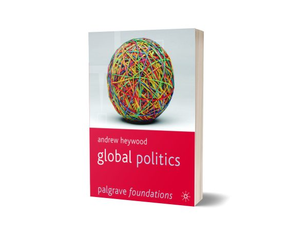 Global Politics (Palgrave Foundations) 1st Edition By Andrew Heywood