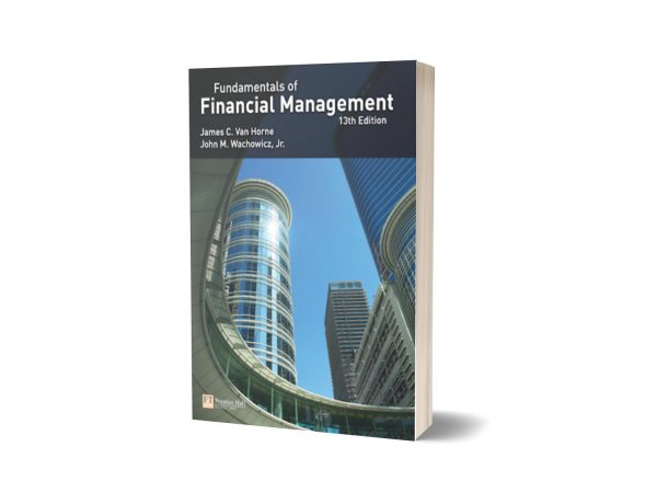 Van Horne Fundamentals of Financial Management (13th Edition) By by J. Van Horne