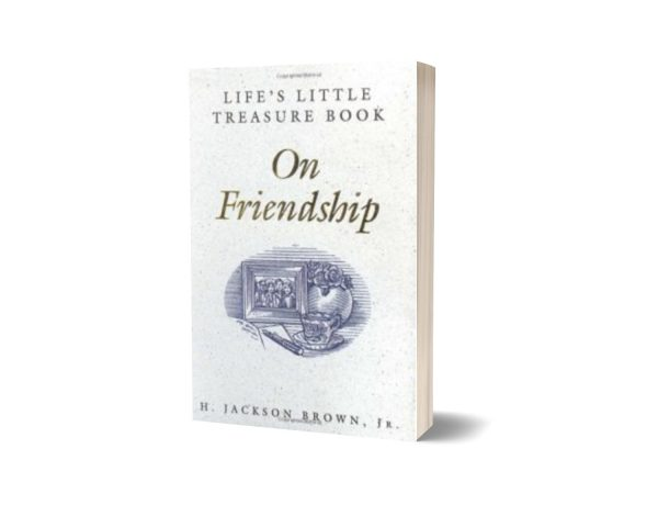 Life's Little Treasure Book on Friendship By H. Jackson Brown