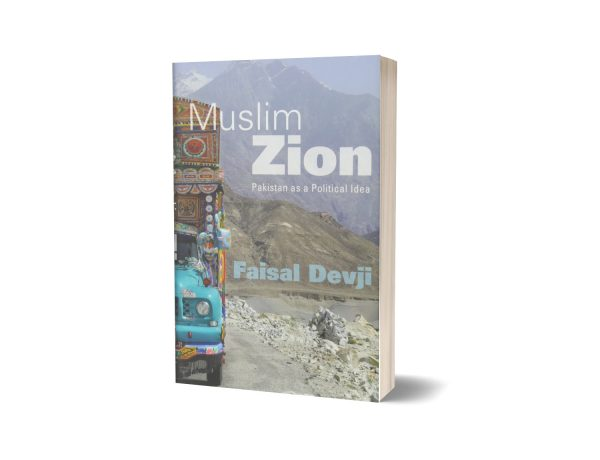 Muslim Zion Pakistan as a political idea By Faisal Devji