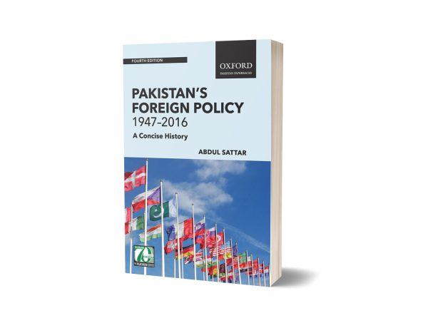 Pakistan's Foreign Policy 1947–2016 By Abdul Sattar