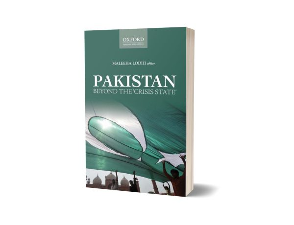 Pakistan Beyond the Crisis State Edited by Maleeha Lodhi