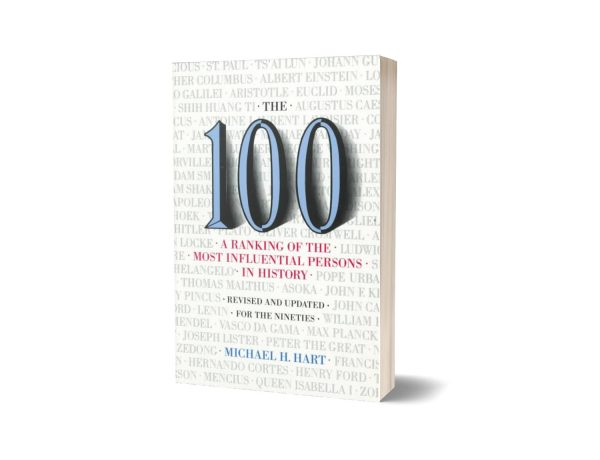 The 100 A Ranking Of The Most Influential Persons In History By Michael H. Hart