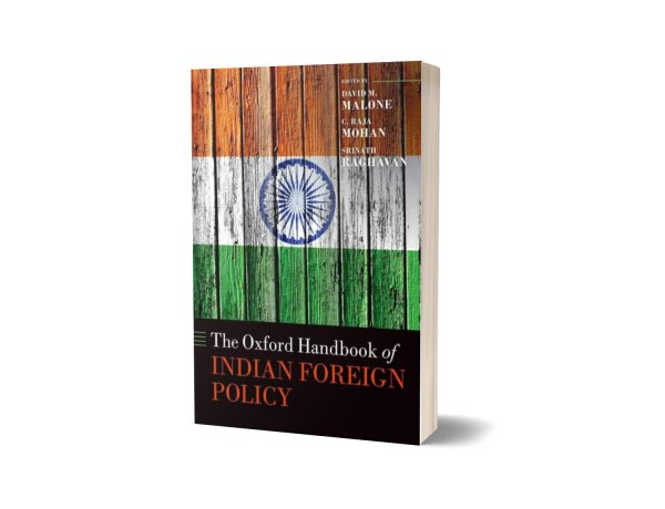 The Oxford Handbook of Indian Foreign Policy By David M. Malone