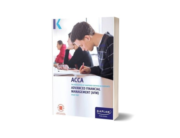ACCA ADVANCED FINANCIAL MANAGEMENT (AFM) By Kaplan Publishing