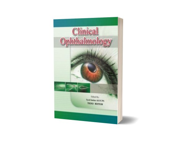 Clinical Ophthalmology Edited By Syed Imtiaz Ali FCPS 3rd Edition