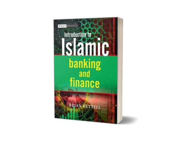 Introduction to Islamic Banking and Finance By Brian Kettell