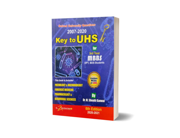Key To UHS For 3rd Year MBBS BDS 6th Ed & PMDC By Dr M Shoaib Kanwal