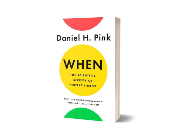 When The Scientific Secrets of Perfect Timing Book By Daniel H. Pink