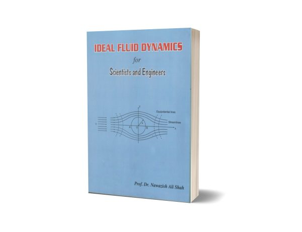 Ideal Fluid Dynamics for Scientists & Engineers By Prof.Dr. Nawazish Ali Shah