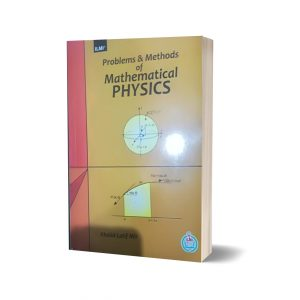 Problems & Methods in Mathematical Physics & Applied Mathematics By khalid latif Mir