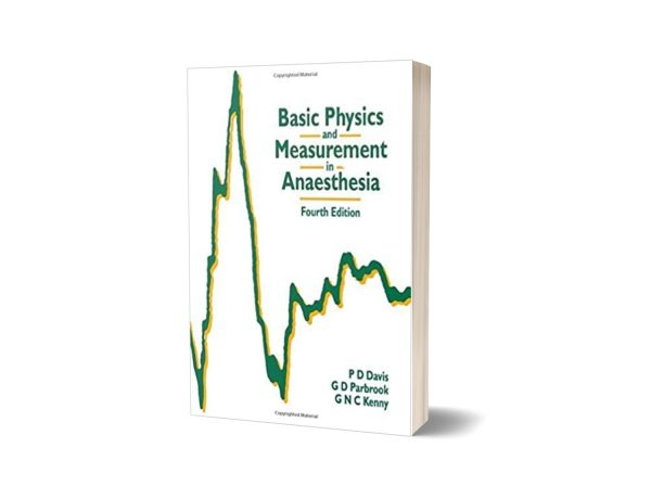 Basic Physics and Measurement in Anaesthesia 4th Edition By P.D. Davis