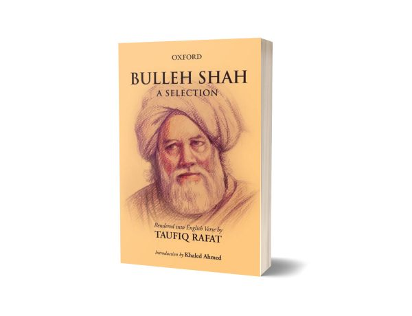 Bulleh Shah A Selection Rendered into English Verse by Taufiq Rafat