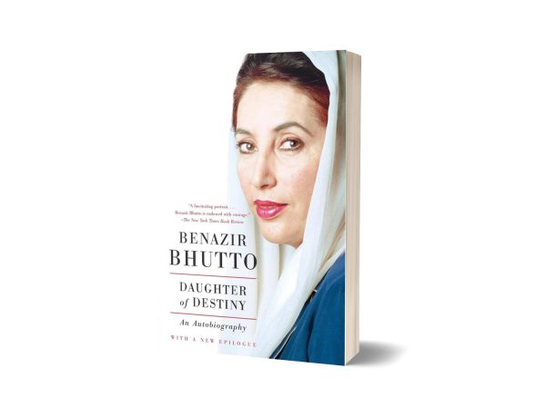 Daughter of Destiny An Autobiography By Benazir Bhutto