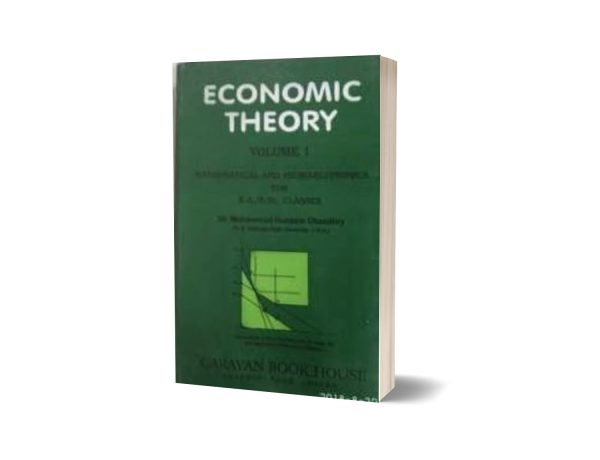Economic theory volume 1 Macroeconomics By Dr. Muhammad Hussain Chaudhry