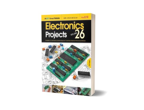 Electronics Projects Vol 26 By EFY Enterprises Pvt Ltd