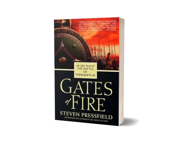 Gates of Fire An Epic Novel of the Battle of Thermopylae By Steven Pressfield