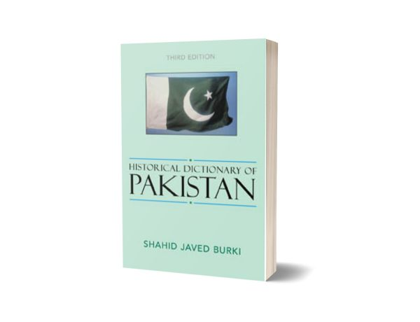 Historical Dictionary of Pakistan 3rd Edition By Shahid Javed Burki
