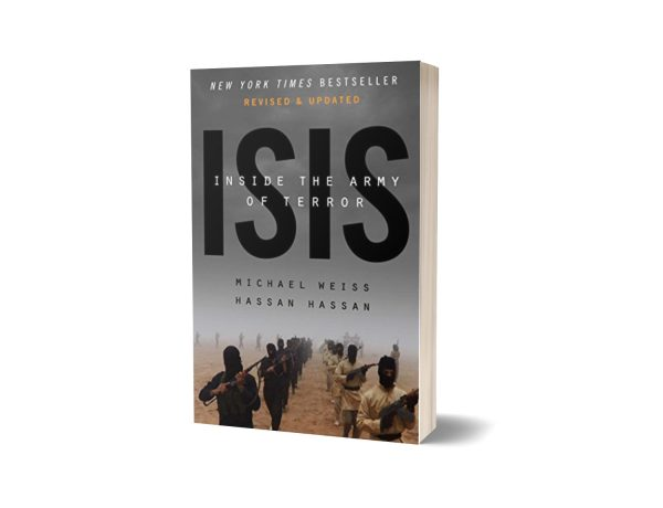 ISIS Inside the Army of Terror By Michael Weiss