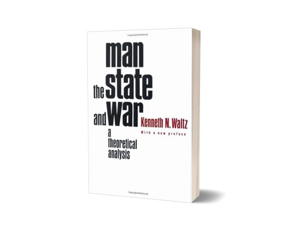 Man the State and War A Theoretical Analysis Revised Edition By Kenneth N. Waltz