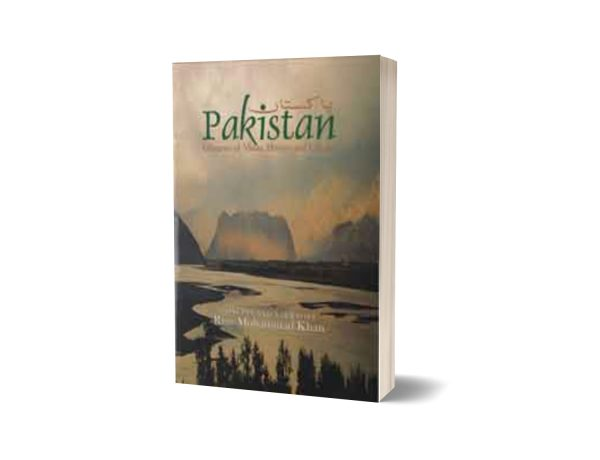 Pakistan Glimpses of vistas History and Culture By Riaz Mohammad Khan