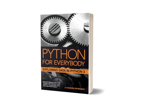 Python for Everybody Exploring Data in Python 3 By Charles Severance