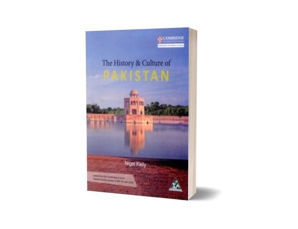The History and Culture Of Pakistan By Nigel Kelly