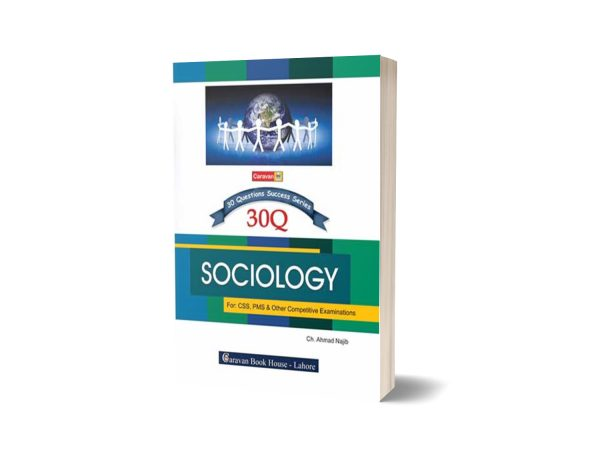 30 Question Success Series Sociology PMS CSS By Ch. Ahmad Najib