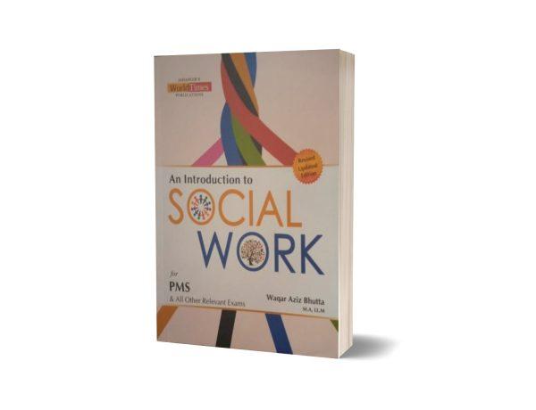 An Introduction To Social Work For PMS By Waqar Aziz Bhutta Jahangir world Times