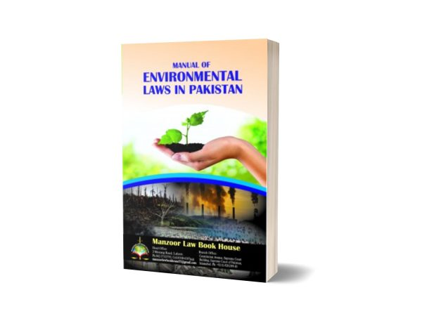 MANUAL OF ENVIRONMENT LAWS IN PAKISTAN By Jawad Hassan