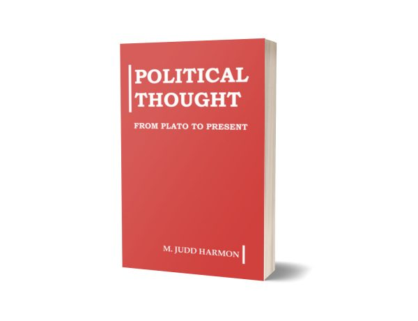 Political Thought from Plato to the Present By M. Judd Harmon
