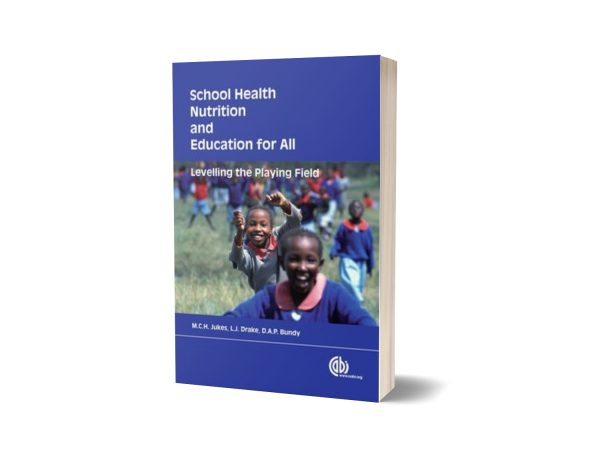 School Health, Nutrition and Education for All By Matthew C. H. Jukes