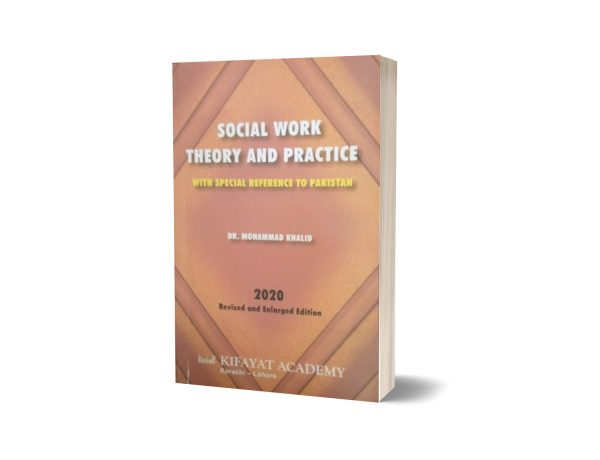 Social work theory and practice with special reference of pakistan By Dr Muhmammad Khalid