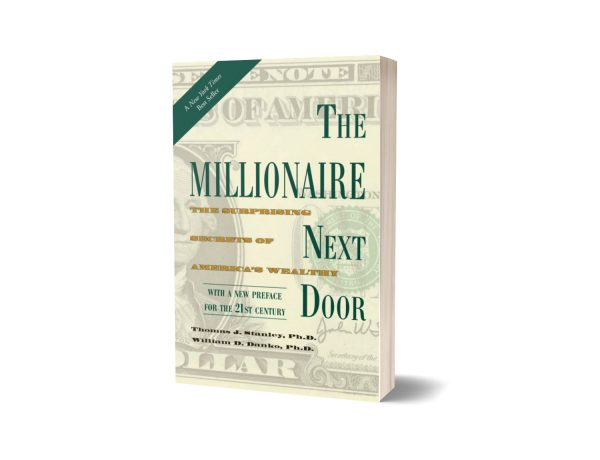 The Millionaire Next Door The Surprising Secrets of America's Wealthy Book By Thomas J. Stanley