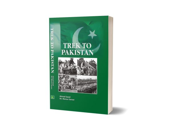 Trek to Pakistan By Ahmed Saeed