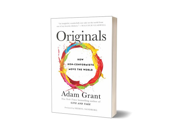 Originals How Non-Conformists Move the World By Adam Grant