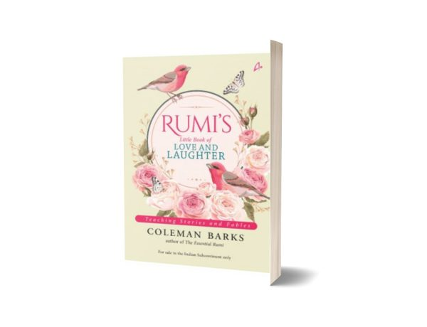 Rumi's Little Book of Love and Laughter Teaching Stories and Fables By Coleman Barks