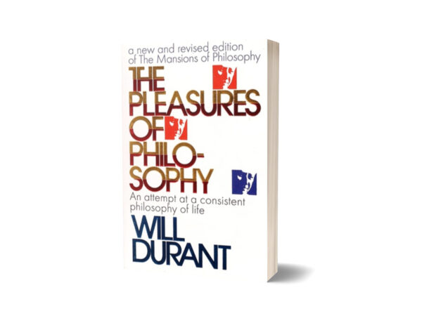 The Pleasures of Philosophy By Will Durant.