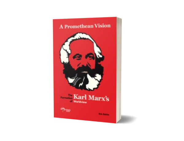 A Promethean Vision The Formation Of Karl Marx's Worldview