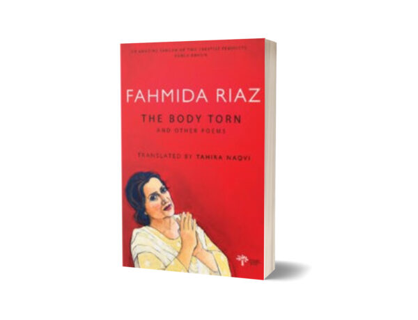 Fahmida Riaz – The Body Torn And Other Poems