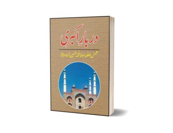 Darbar-E-Akbaree By Maulana Muhammad Hussain Azad