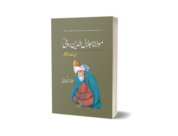 Maulana Jalal-Ud-Din Rumi Hayat-O-Afkar By M. Ikram Chaghatai