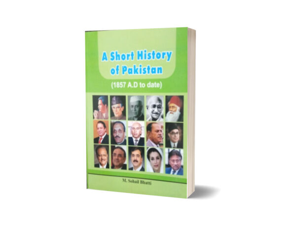 A Short History Of Pakistan (1857 A.D To Date) By Muhammad Sohail Bhatti