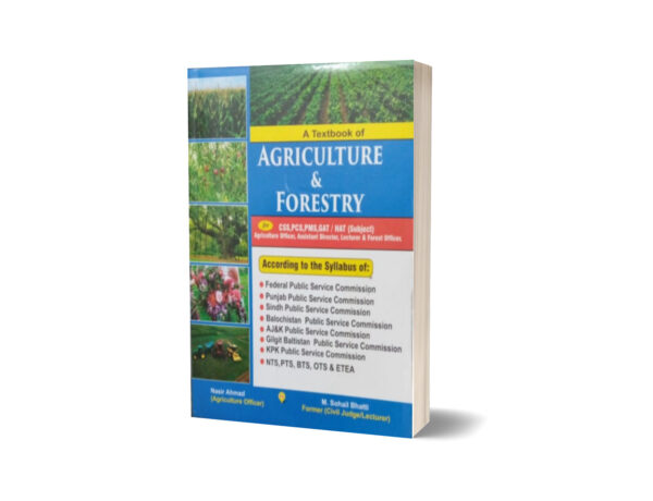 A Text Book Of Agriculture & Forestry For CSS.PMS-PCS By Muhammad Sohail Bhatti