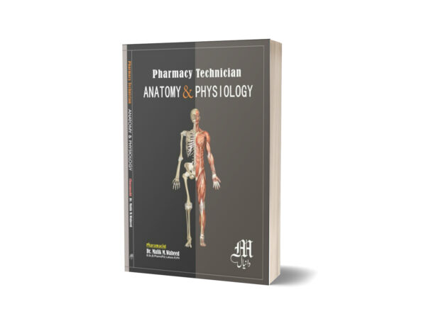 Anatomy & Physiology Pharmacy Technician part 1 By Dr. Malik M . Waheed