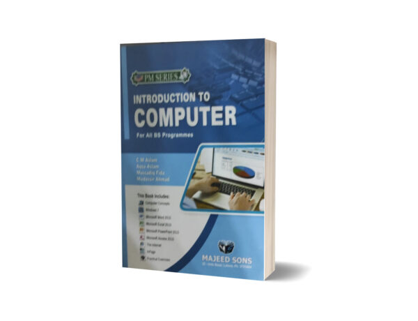 Introduction To Computer For All BS Programmes By C M Aslam