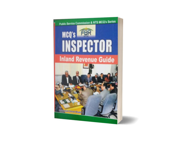 MCQs Inspector Inland Revenue Guide For NTS By Muhammad Sohail Bhatti